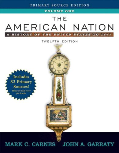 9780205543403: The American Nation: A History of the United States to 1877, Volume I, Primary Source Edition, (with Study Card) (12th Edition)