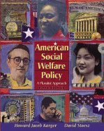 9780205543823: American Social Welfare Policy: A Pluralist Approach (with Themes of the Times for Social Welfare Policy) (5th Edition)