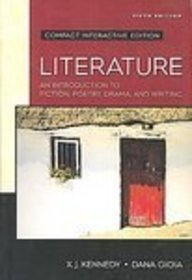 Literature: An Introduction to Fiction, Poetry, Drama, and Writing (9780205544127) by X. J. Kennedy; Dana Gioia