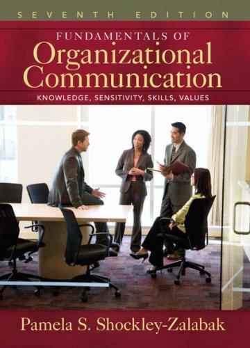 9780205545957: Fundamentals of Organizational Communication: Knowledge, Sensitivity, Skills, Values (7th Edition)