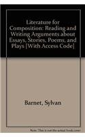 Literature for Composition: Reading and Writing Arguments about Essays, Stories, Poems, and Plays [With Access Code] (0205549756) by Barnet, Sylvan; Burto, William; Cain, William E.