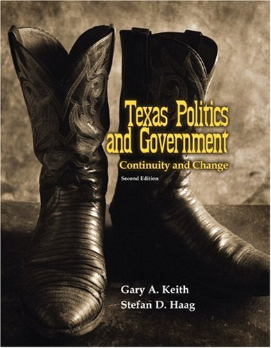 Texas Politics and Government: Continuity and Change: Gary A. Keith,