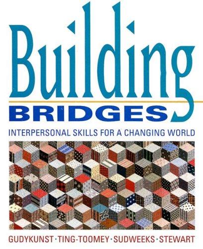 Building Bridges: Interpersonal Skills for a Changing: William B Gudykunst
