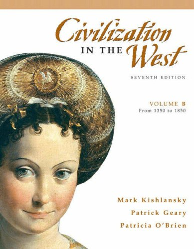 9780205556885: Civilization in the West, Volume B (from 1350 to 1850) (7th Edition)