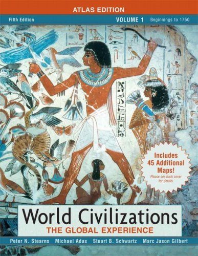 9780205556915: 1: World Civilizations: The Global Experience, Volume I, Atlas Edition (5th Edition)