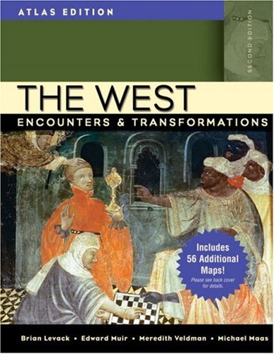 The West: Encounters and Transformations, Combined Volume,: Brian P. Levack,