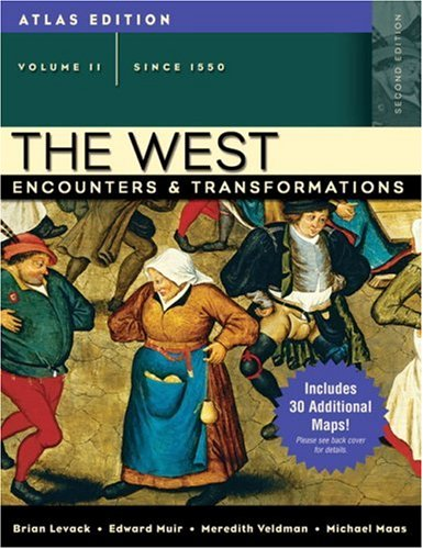 The West: Encounters and Transformations, Volume II: Brian P. Levack,