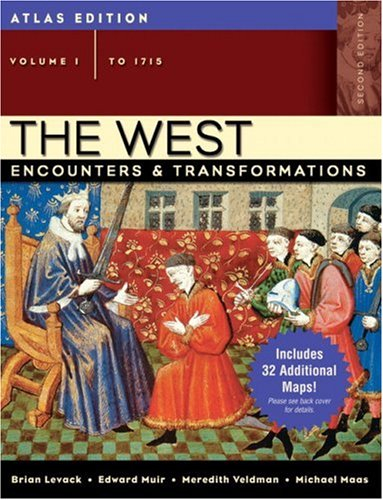 The West: Encounters & Transformations, Volume I: Brian P. Levack,