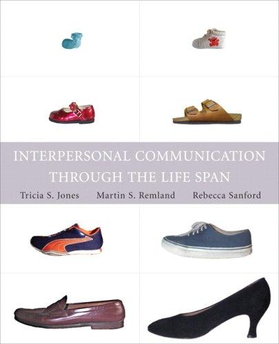 Interpersonal Communication Through the Life Span: Tricia Jones, Martin