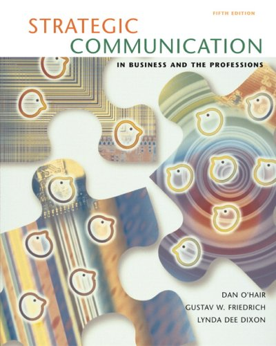 9780205561308: Strategic Communication in Business and the Professions (5th Edition)