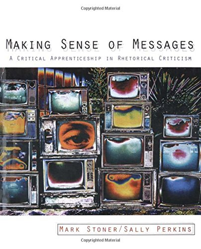 9780205564514: Making Sense of Messages: A Critical Apprenticeship in Rhetorical Criticism