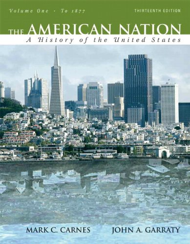 9780205568055: The American Nation: A History of the United States, Volume 1 (to 1877) (13th Edition)