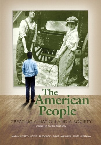 9780205568437: The American People: Creating a Nation and a Society, Concise Edition, Combined Volume (6th Edition)