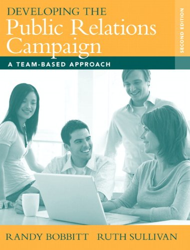 Developing the Public Relations Campaign: A Team-Based: Randy Bobbitt, Ruth