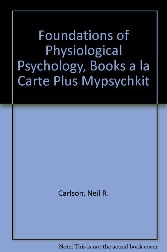 9780205571192: Foundations of Physiological Psychology, Books a la Carte Plus Mypsychkit
