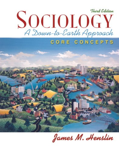 Sociology: A Down-to-Earth Approach, Core Concepts (3rd: James M. Henslin