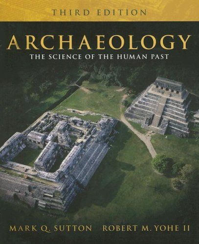 9780205572373: Archaeology: The Science of the Human Past (3rd Edition)