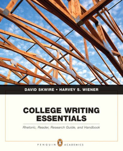 College Writing Essentials: Rhetoric, Reader, Research Guide,: David Skwire, Harvey