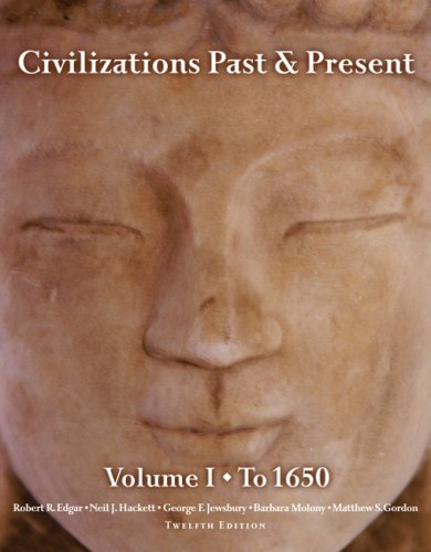 9780205573752: Civilizations Past & Present, Volume 1 (to 1650) (12th Edition)
