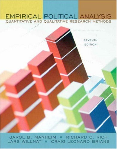 Empirical Political Analysis: Quantitative and Qualitative Research: Jarol B. Manheim,