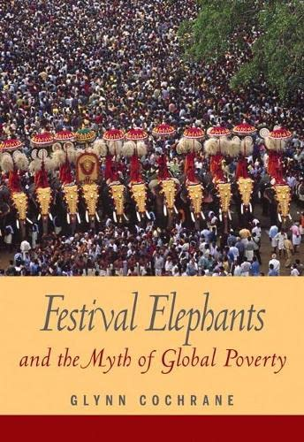 9780205577651: Festival Elephants and the Myth of Global Poverty