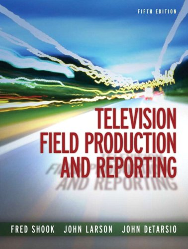 9780205577675: Television Field Production and Reporting (5th Edition)