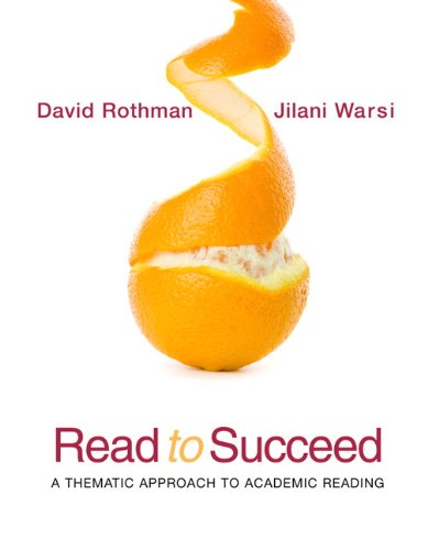 Read to Succeed: A Thematic Approach to Academic Reading: Rothman, David; Warsi, Jilani