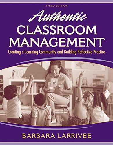 9780205578566: Authentic Classroom Management: Creating a Learning Community and Building Reflective Practice (3rd Edition)