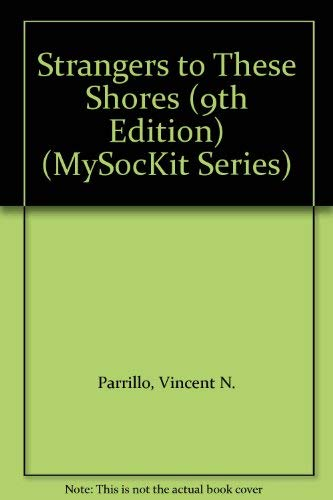9780205578689: Strangers to These Shores (9th Edition) (MySocKit Series)