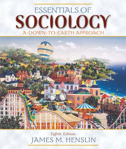 9780205578702: Essentials of Sociology: A Down-to-Earth Approach (8th Edition)