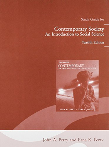 Study Guide for Contemporary Society: An Introduction to Social Science (0205579094) by Perry, John; Perry, Erna