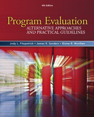 Program Evaluation: Alternative Approaches and Practical Guidelines: Jody L. Fitzpatrick,