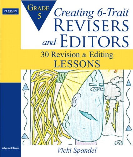 9780205580996: Creating 6-Trait Revisers and Editors for Grade 5: 30 Revision and Editing Lessons