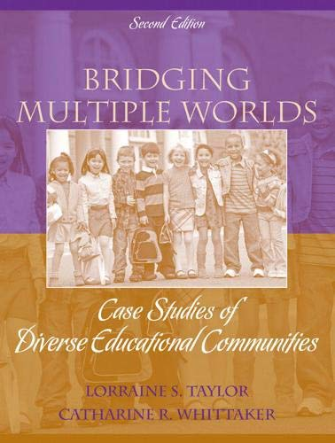 9780205582518: Bridging Multiple Worlds: Case Studies of Diverse Educational Communities (2nd Edition)