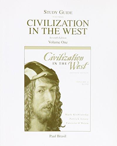 Study Guide for Civilization in the West ( Volume 1): Mark Kishlansky