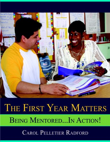 The First Year Matters: Being Mentored.in Action: Radford, Carol Pelletier