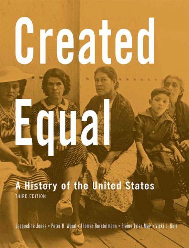 9780205585816: Created Equal: A History of the United States, Combined Volume (3rd Edition)