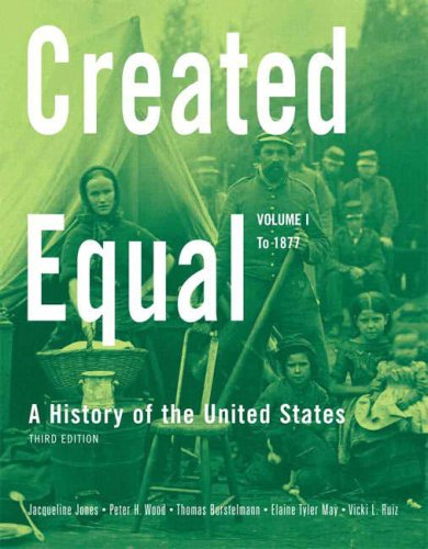 9780205585830: Created Equal: A History of the United States, Volume 1 (to 1877) (3rd Edition)
