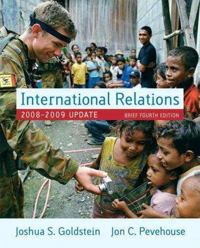 International Relations, 2008-2009 Update, Brief Edition (4th: Joshua S. Goldstein,