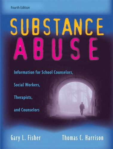 9780205591763: Substance Abuse: Information for School Counselors, Social Workers, Therapists, and Counselors (4th Edition)