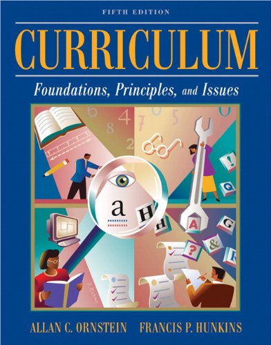 9780205592579: Curriculum: Foundations, Principles, and Issues (5th Edition)