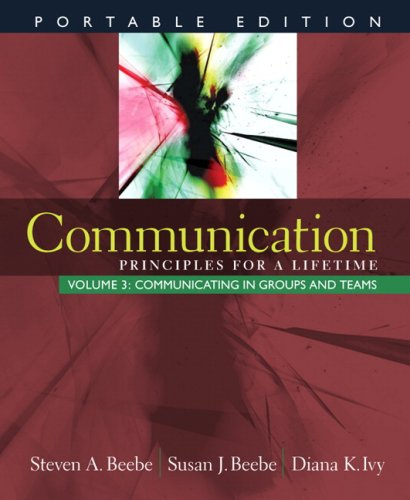 9780205593552: Communication: Principles for a Lifetime, Portable Edition -- Volume 3: Communicating in Groups and Teams