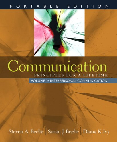 Communication: Principles for a Lifetime, Portable Edition: Beebe, Steven A.;