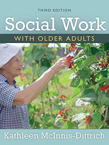 Social Work With Older Adults (3rd Edition): McInnis-Dittrich, Kathleen