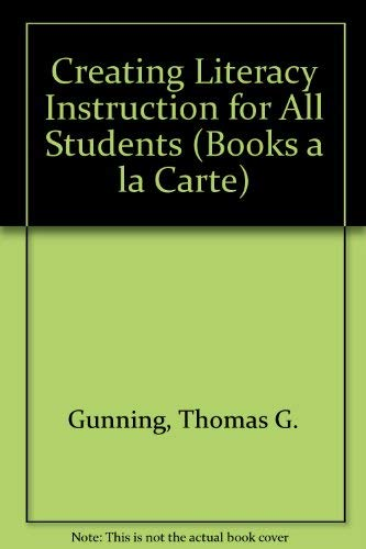 9780205593651: Creating Literacy Instruction for All Students, Books a la Carte Plus MyLabSchool Blackboard/WebCT (6th Edition)