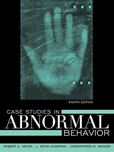 Case Studies in Abnormal Behavior: Robert G. Meyer;