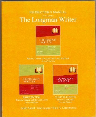 Instructor's Manual for The Longman Writer: Rhetoric,: Judith Nadell