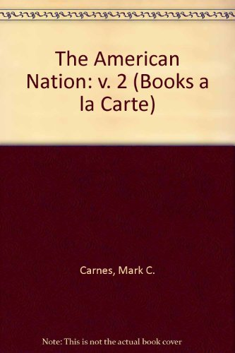 9780205601110: American Nation, The, Volume II, Books a la Carte Plus MyHistoryLab (12th Edition) (v. 2)