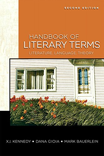 Handbook of Literary Terms: Literature, Language, Theory (2nd Edition) (0205603564) by Kennedy, X. J.; Gioia, Dana; Bauerlein, Mark
