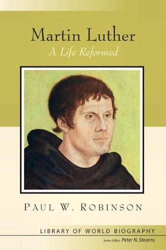 9780205604920: Martin Luther: A Life Reformed (Library of World Biography Series)